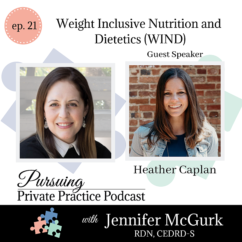Pursuing Private Practice Podcast - Weight Inclusive Nutrition and Dietetics (WIND)