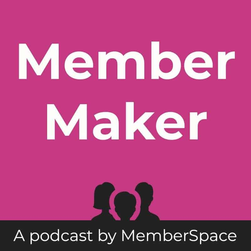 Member Maker - A podcast by MemberSpace