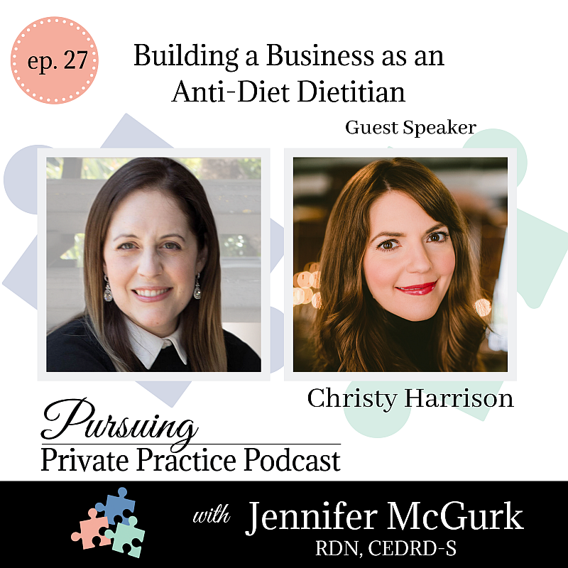 Pursuing Private Practice Podcast -Building a Business as an Anti-Diet Dietitian with Christy Harrison