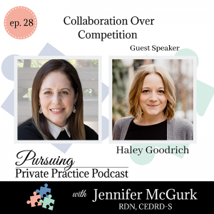 Pursuing Private Practice Collaboration Over Competition with Haley Goodrich