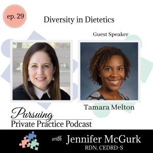 Pursuing Private Practice Podcast -Diversity in Dietetics with Tamara Melton