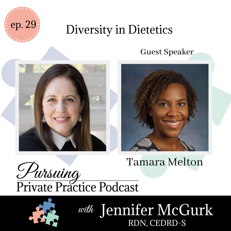 Pursuing Private Practice Podcast -Diversity in Dietetics with Tamara Melton