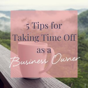 taking time off as a business owner