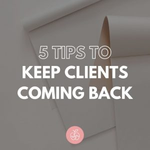 keep clients coming back