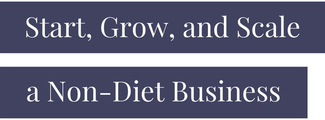 start, grow, and scale a non-diet business